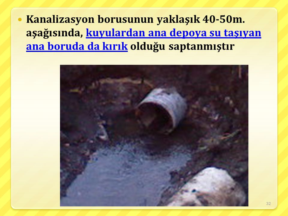 Kanalizasyon borusunun yaklaşık 40-50m
