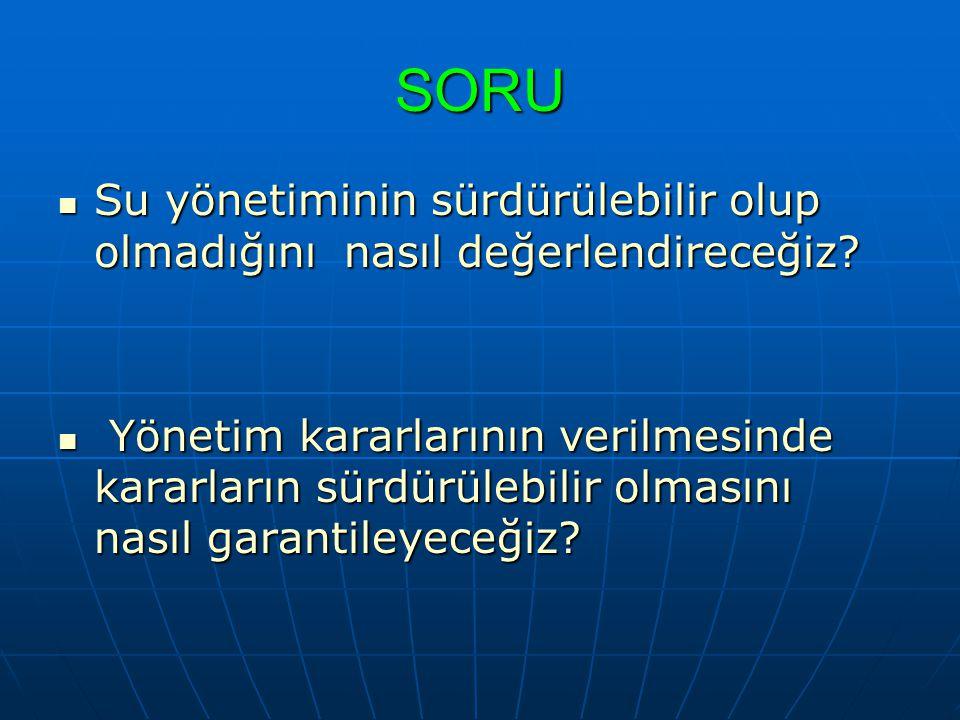SORU Su yönetiminin sürdürülebilir olup olmadığını nasıl değerlendireceğiz
