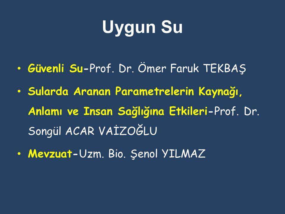 Uygun Su Güvenli Su-Prof. Dr. Ömer Faruk TEKBAŞ