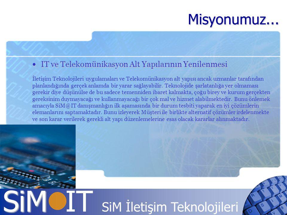 Misyonumuz... IT ve Telekomünikasyon Alt Yapılarının Yenilenmesi