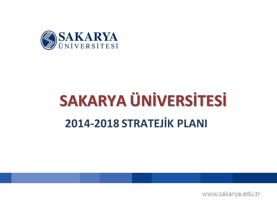 SAKARYA ÜNİVERSİTESİ 2014-2018 STRATEJİK PLANI www.sakarya.edu.tr