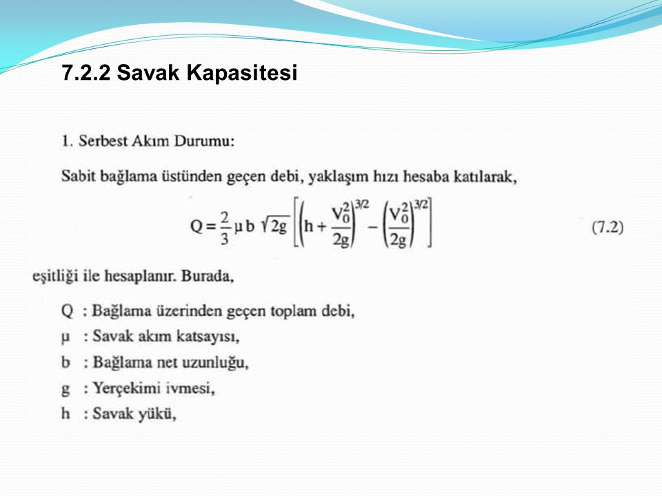 7.2.2 Savak Kapasitesi