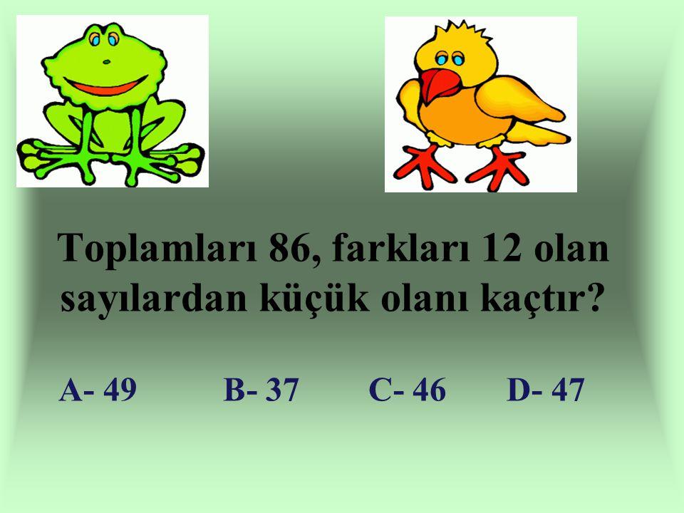 Toplamları 86, farkları 12 olan sayılardan küçük olanı kaçtır