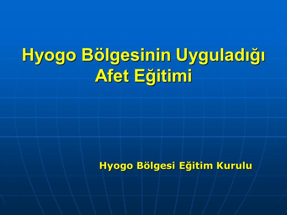 Hyogo Bölgesinin Uyguladığı Afet Eğitimi