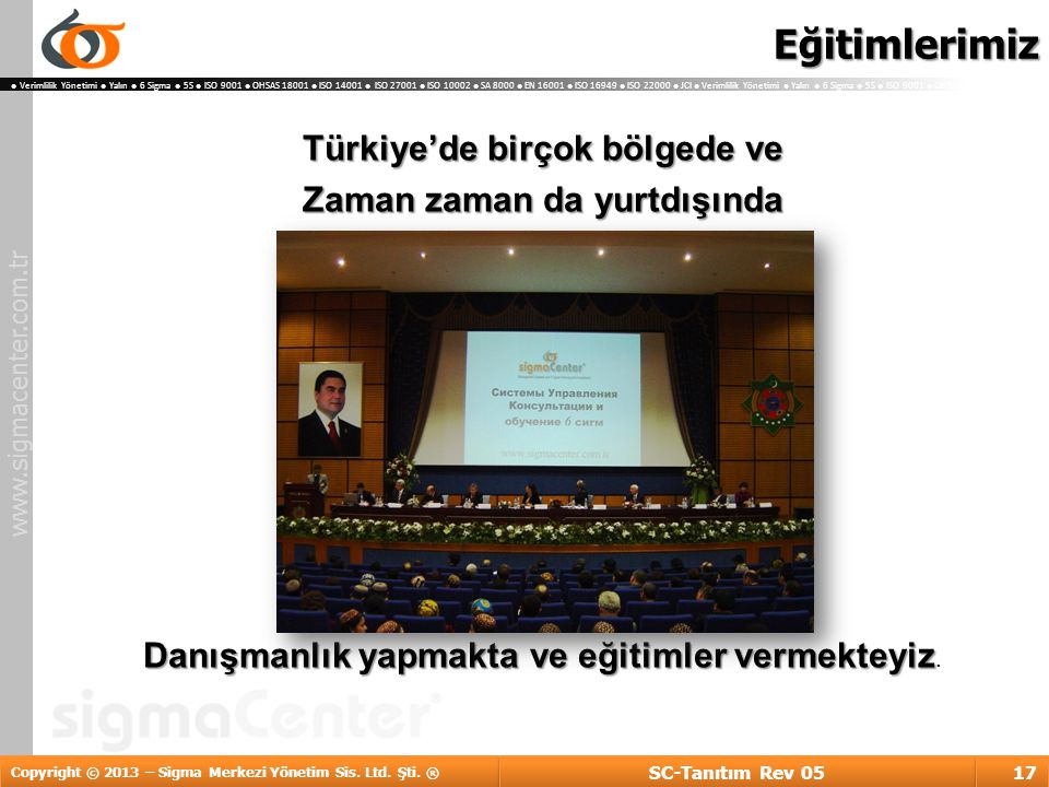 Eğitimlerimiz Türkiye'de birçok bölgede ve Zaman zaman da yurtdışında Danışmanlık yapmakta ve eğitimler vermekteyiz.