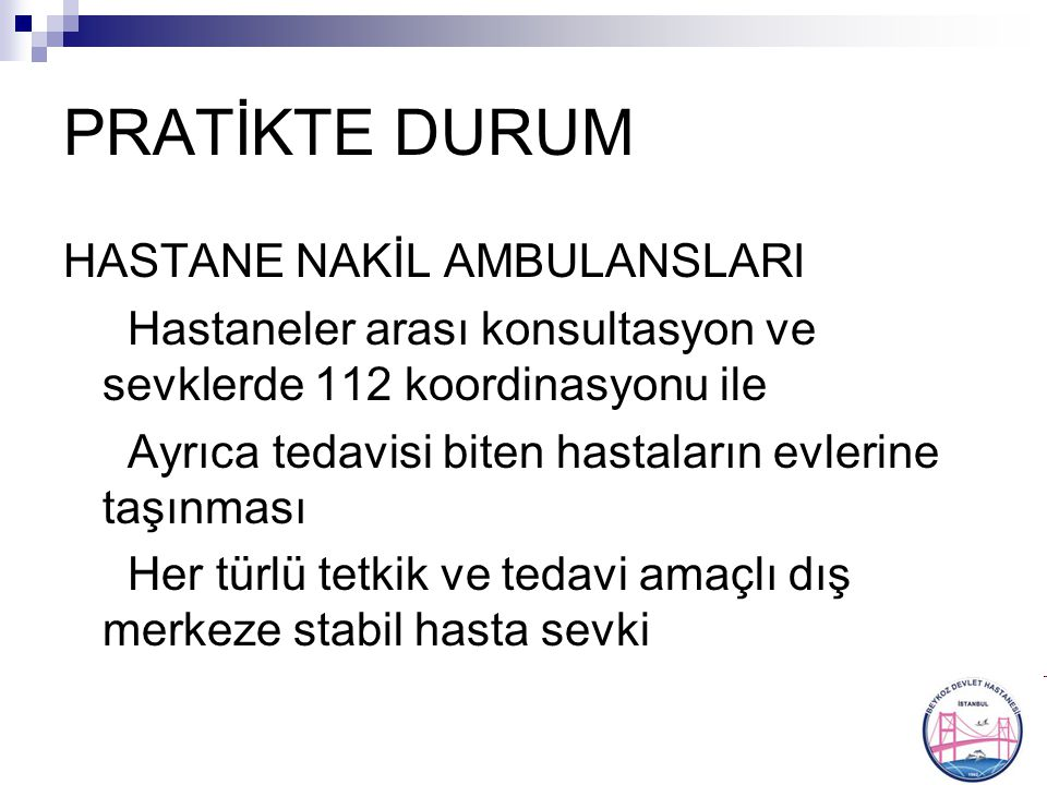 PRATİKTE DURUM HASTANE NAKİL AMBULANSLARI