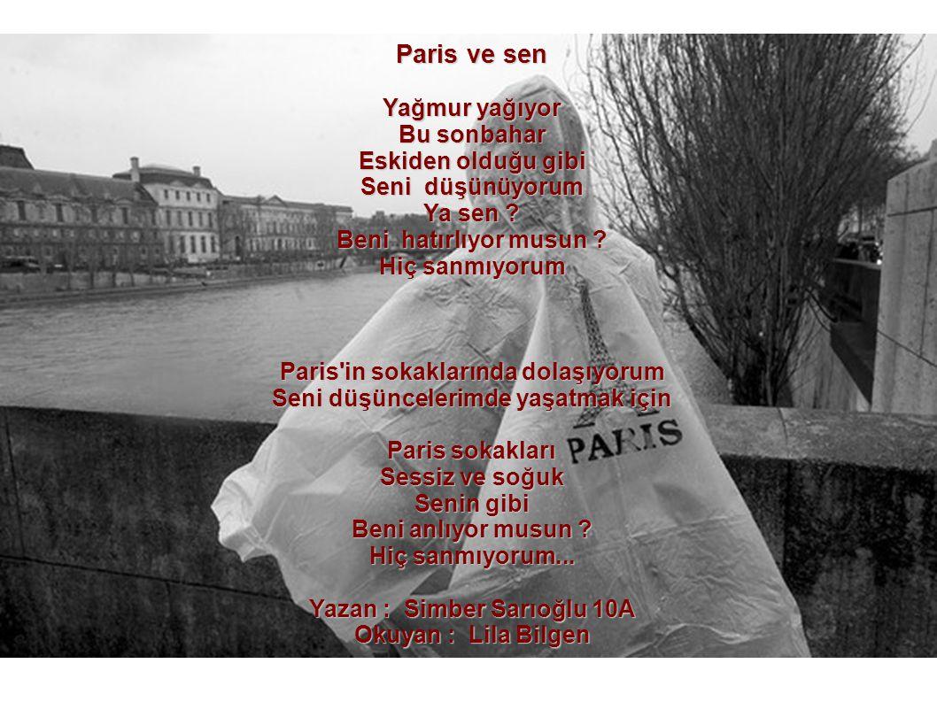 Paris ve sen Yağmur yağıyor Bu sonbahar Eskiden olduğu gibi