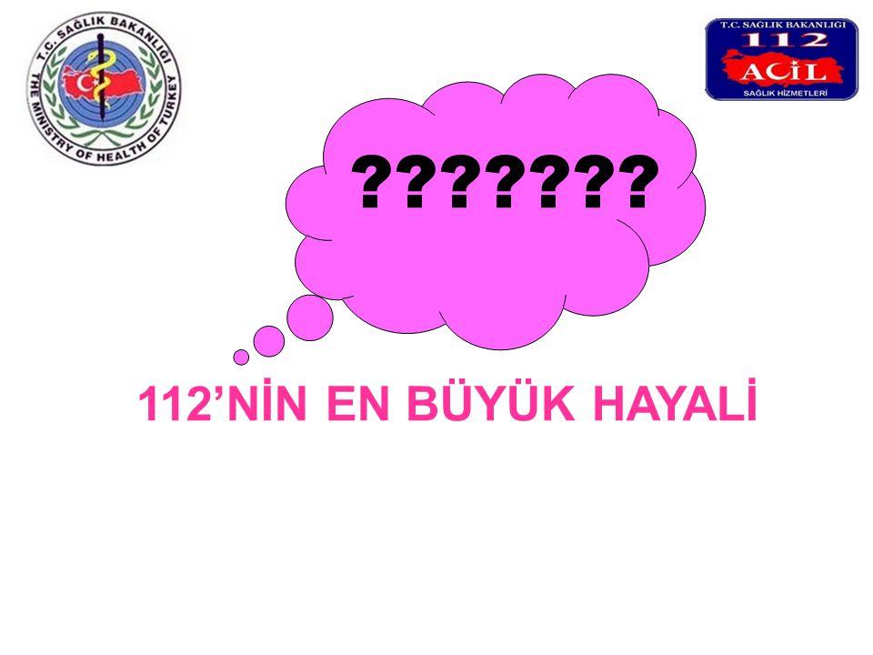 112'NİN EN BÜYÜK HAYALİ