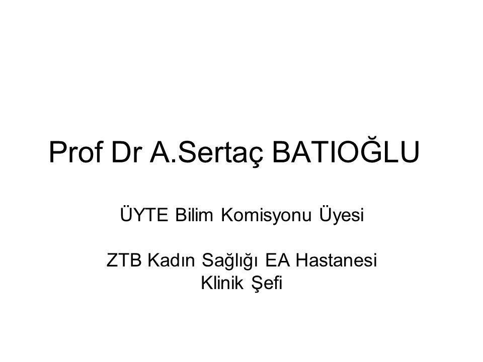 Prof Dr A.Sertaç BATIOĞLU
