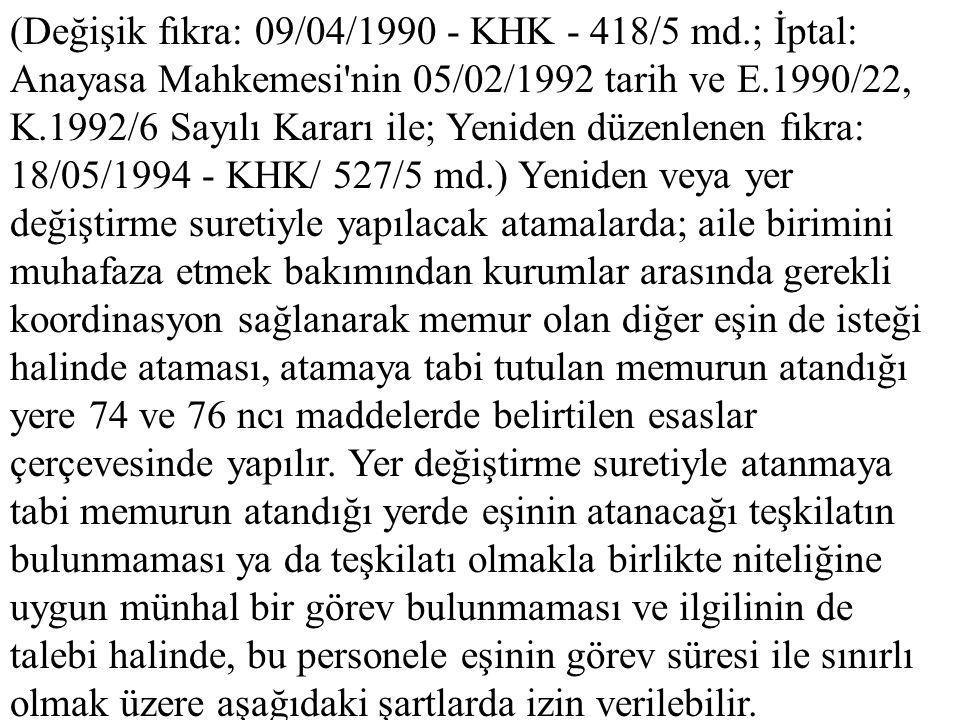 (Değişik fıkra: 09/04/1990 - KHK - 418/5 md