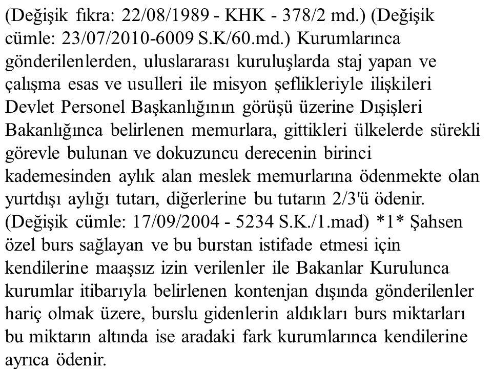 (Değişik fıkra: 22/08/1989 - KHK - 378/2 md