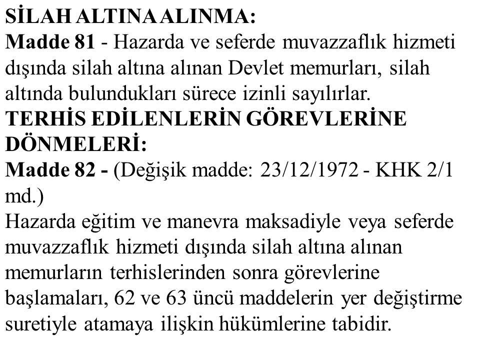 SİLAH ALTINA ALINMA: