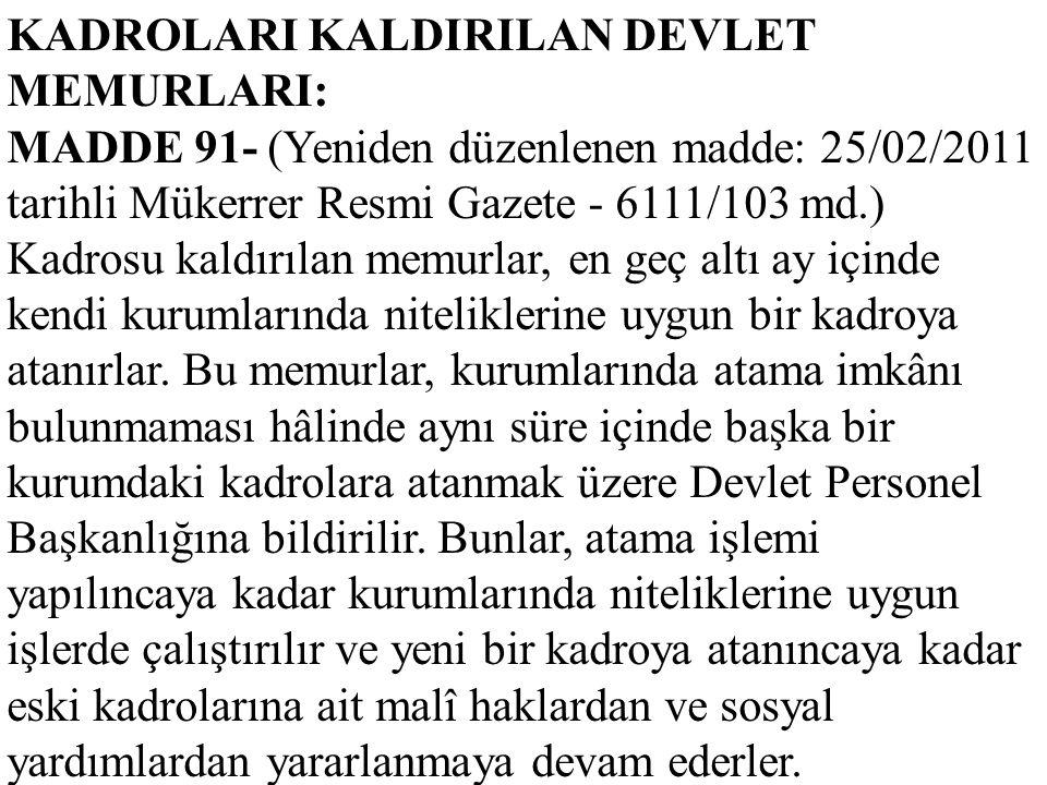 KADROLARI KALDIRILAN DEVLET MEMURLARI:
