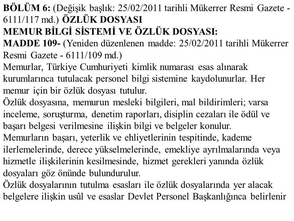 BÖLÜM 6: (Değişik başlık: 25/02/2011 tarihli Mükerrer Resmi Gazete - 6111/117 md.) ÖZLÜK DOSYASI