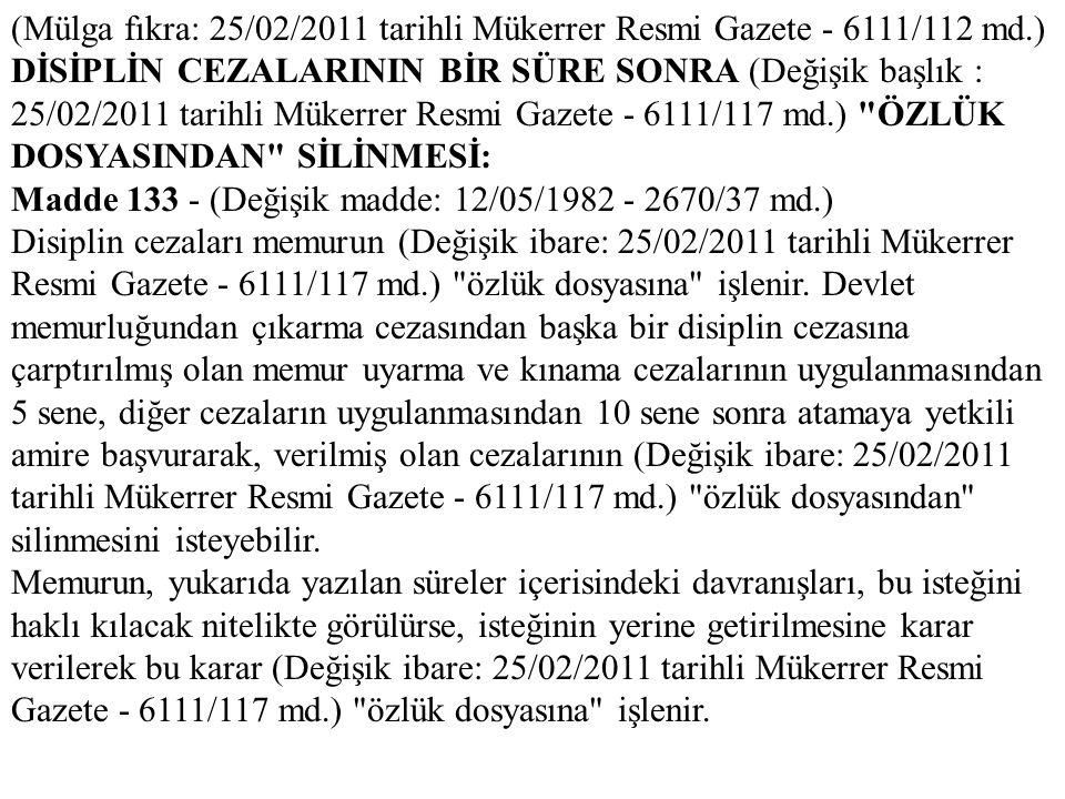 (Mülga fıkra: 25/02/2011 tarihli Mükerrer Resmi Gazete - 6111/112 md.)