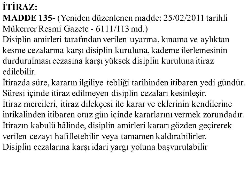 İTİRAZ: MADDE 135- (Yeniden düzenlenen madde: 25/02/2011 tarihli Mükerrer Resmi Gazete - 6111/113 md.)