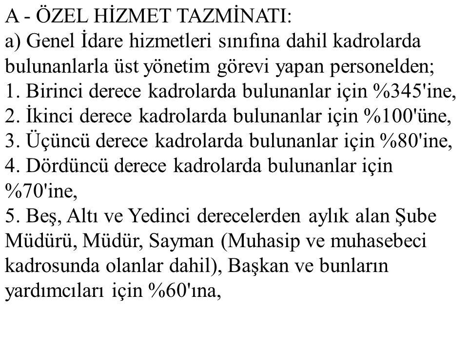 A - ÖZEL HİZMET TAZMİNATI: