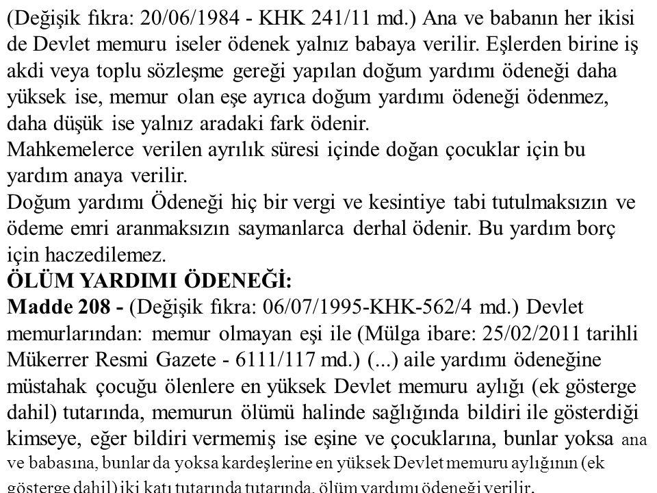 (Değişik fıkra: 20/06/1984 - KHK 241/11 md