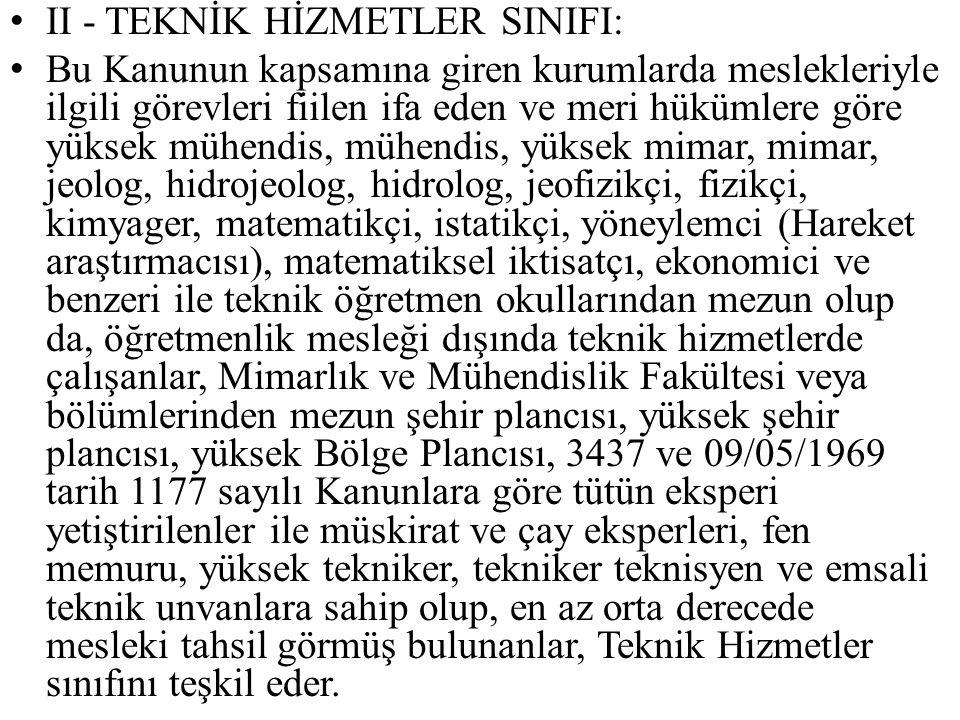 II - TEKNİK HİZMETLER SINIFI: