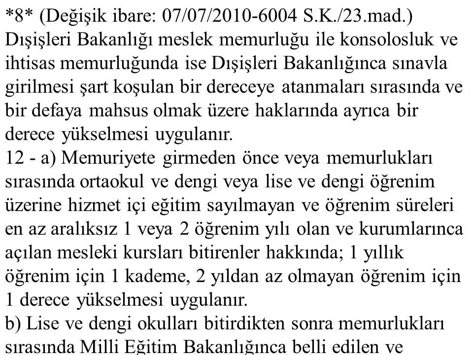 8. (Değişik ibare: 07/07/2010-6004 S. K. /23. mad