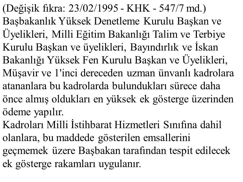 (Değişik fıkra: 23/02/1995 - KHK - 547/7 md