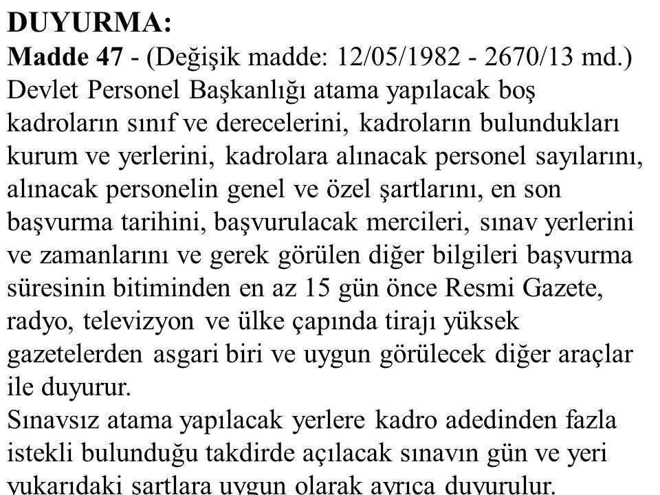 DUYURMA: Madde 47 - (Değişik madde: 12/05/1982 - 2670/13 md.)