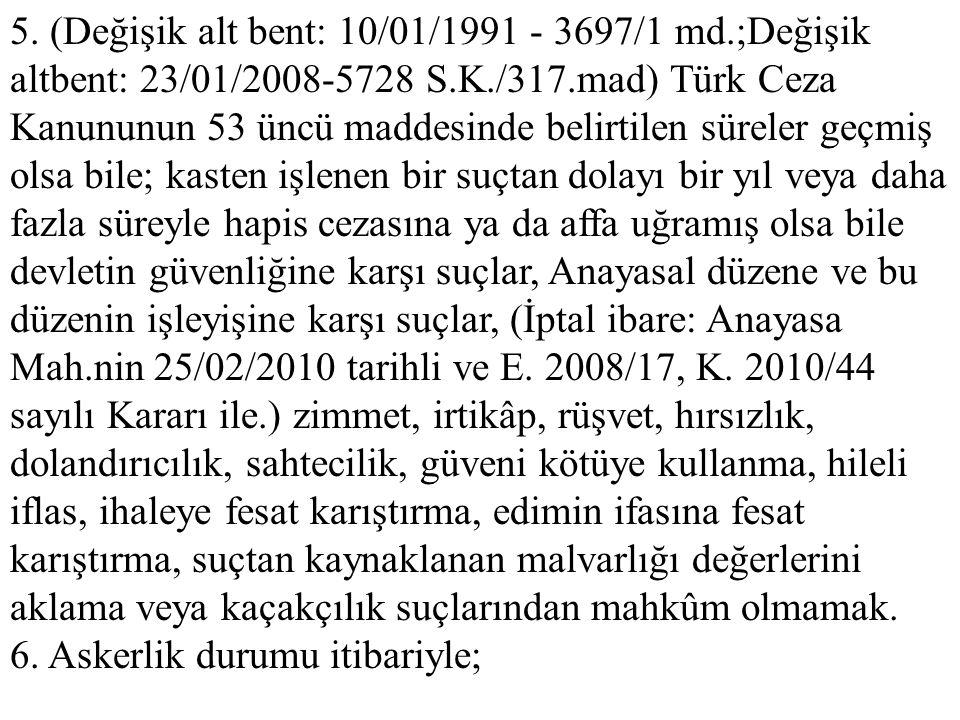 5. (Değişik alt bent: 10/01/1991 - 3697/1 md