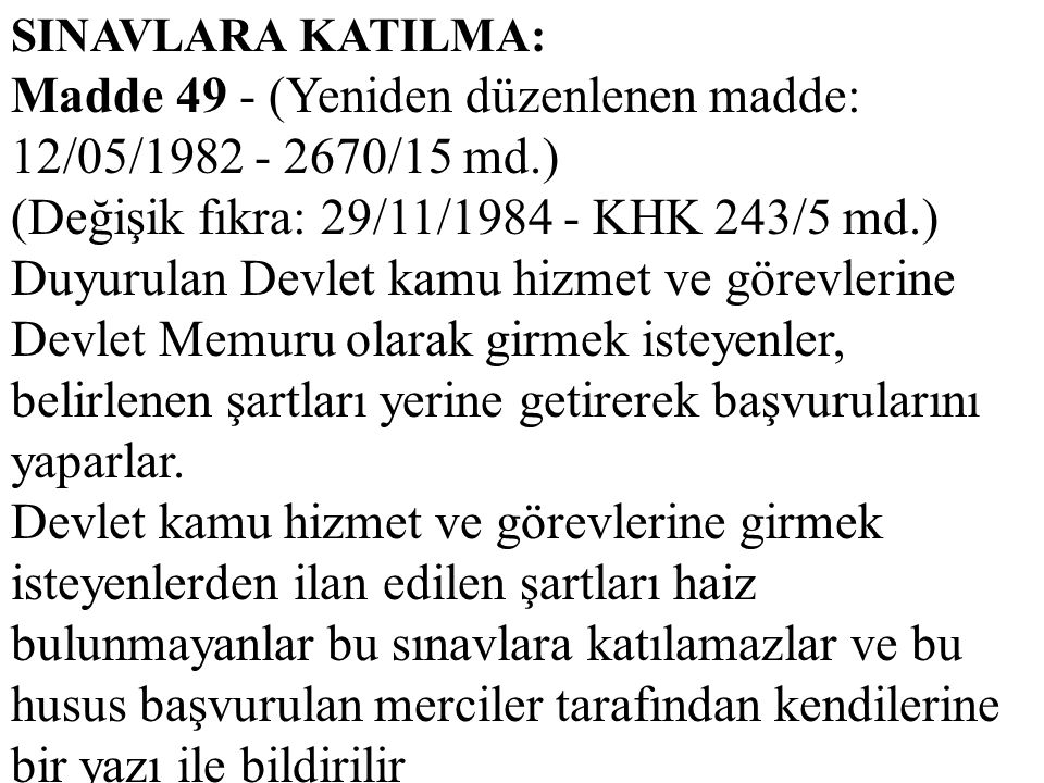Madde 49 - (Yeniden düzenlenen madde: 12/05/1982 - 2670/15 md.)