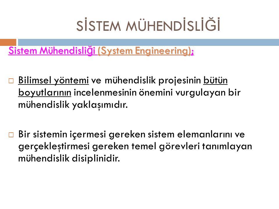 SİSTEM MÜHENDİSLİĞİ Sistem Mühendisliği (System Engineering);