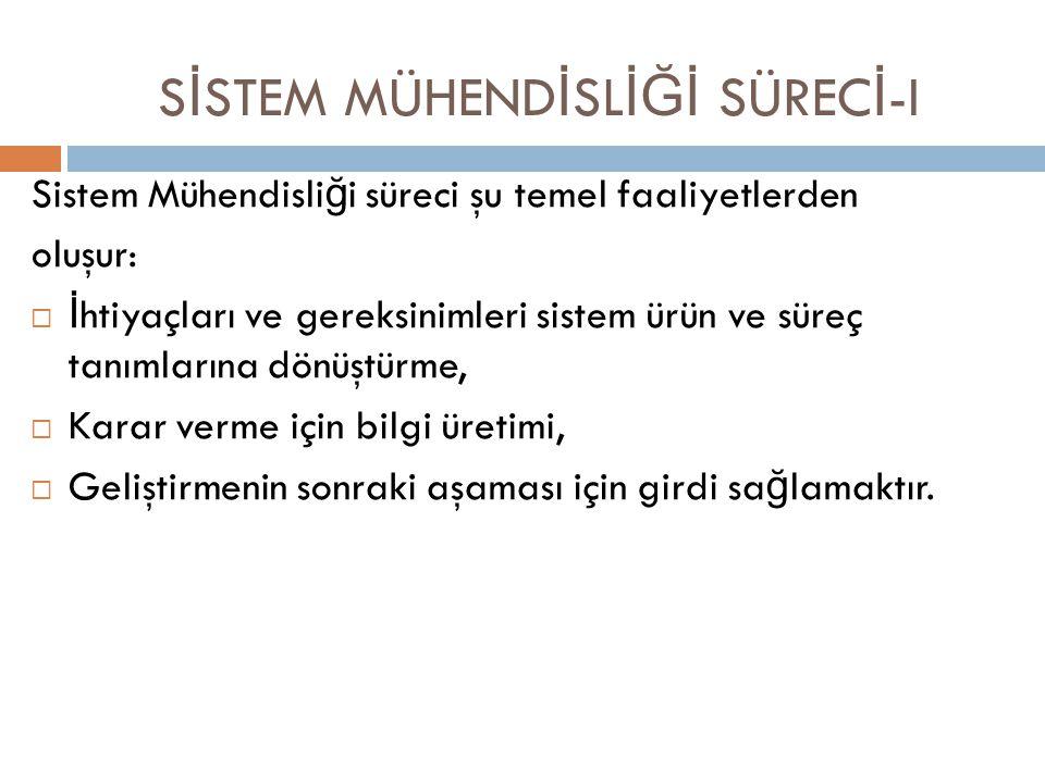 SİSTEM MÜHENDİSLİĞİ SÜRECİ-I