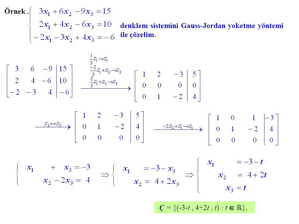 Örnek . denklem sistemini Gauss-Jordan yoketme yöntemi ile çözelim.