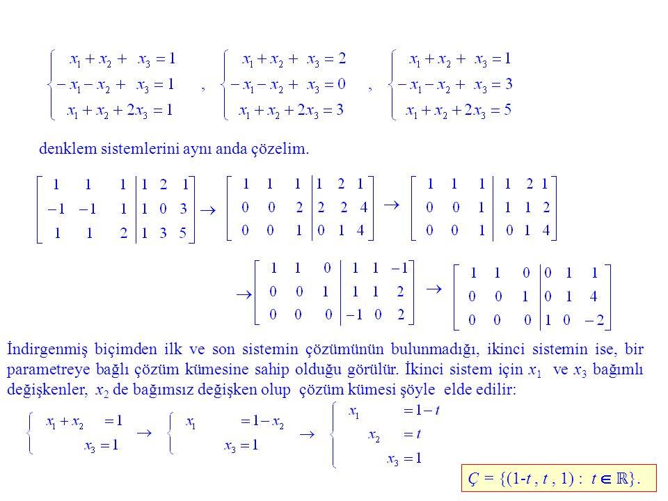 denklem sistemlerini aynı anda çözelim.