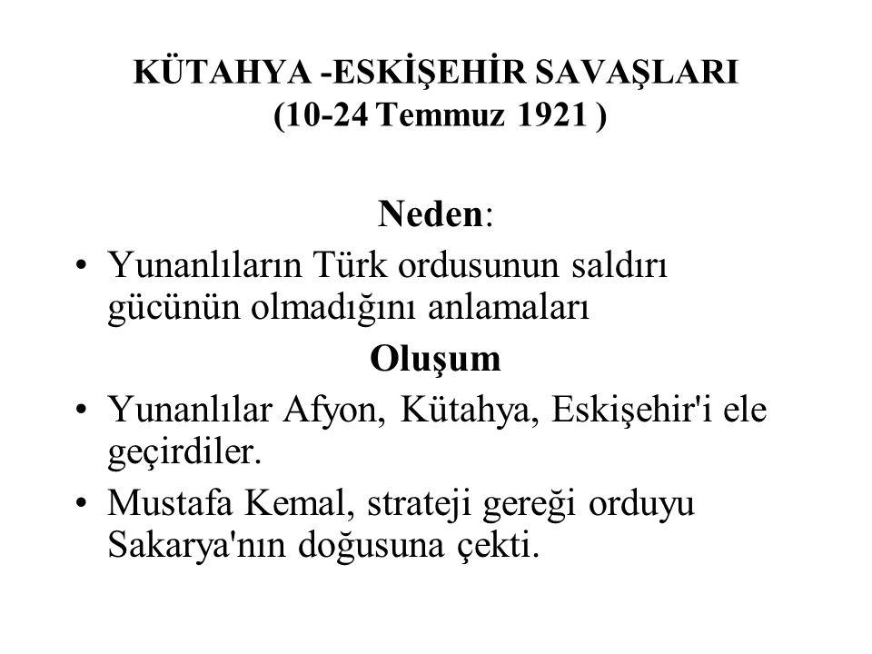 KÜTAHYA -ESKİŞEHİR SAVAŞLARI (10-24 Temmuz 1921 )