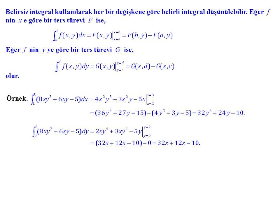 Belirsiz integral kullanılarak her bir değişkene göre belirli integral düşünülebilir. Eğer f nin x e göre bir ters türevi F ise,