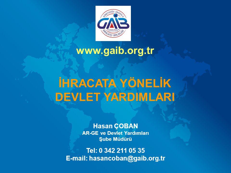 AR-GE ve Devlet Yardımları E-mail: hasancoban@gaib.org.tr