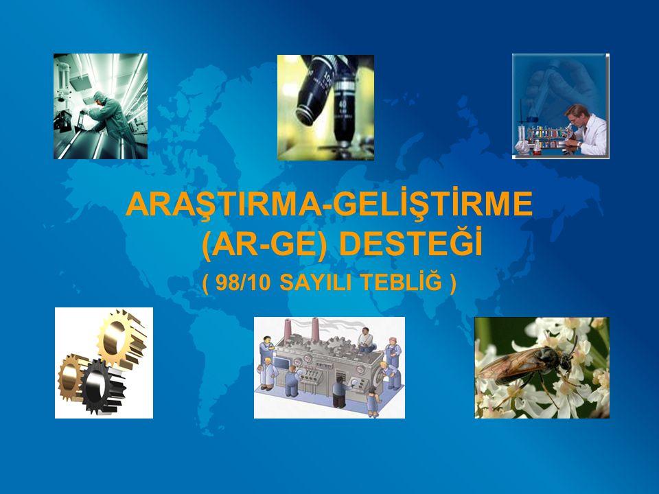 ARAŞTIRMA-GELİŞTİRME (AR-GE) DESTEĞİ