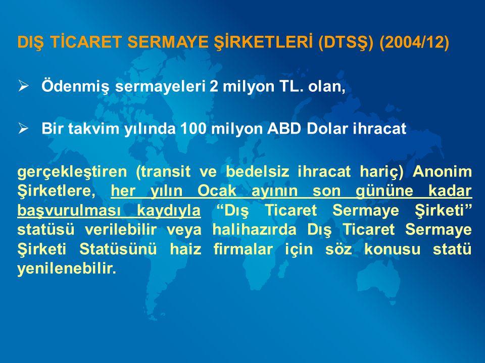 DIŞ TİCARET SERMAYE ŞİRKETLERİ (DTSŞ) (2004/12)