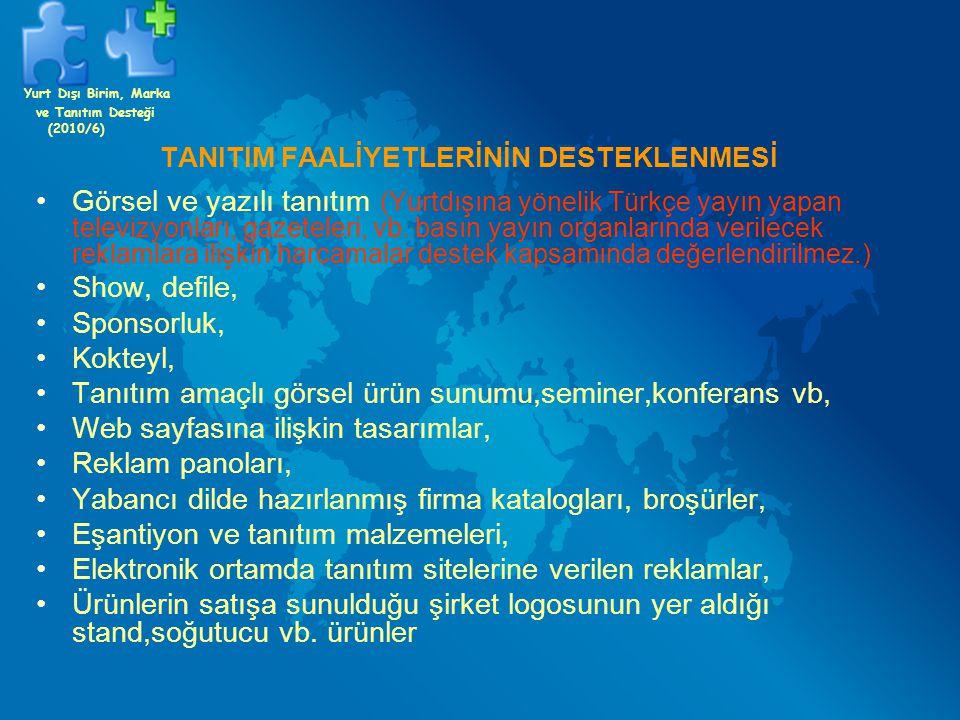 TANITIM FAALİYETLERİNİN DESTEKLENMESİ