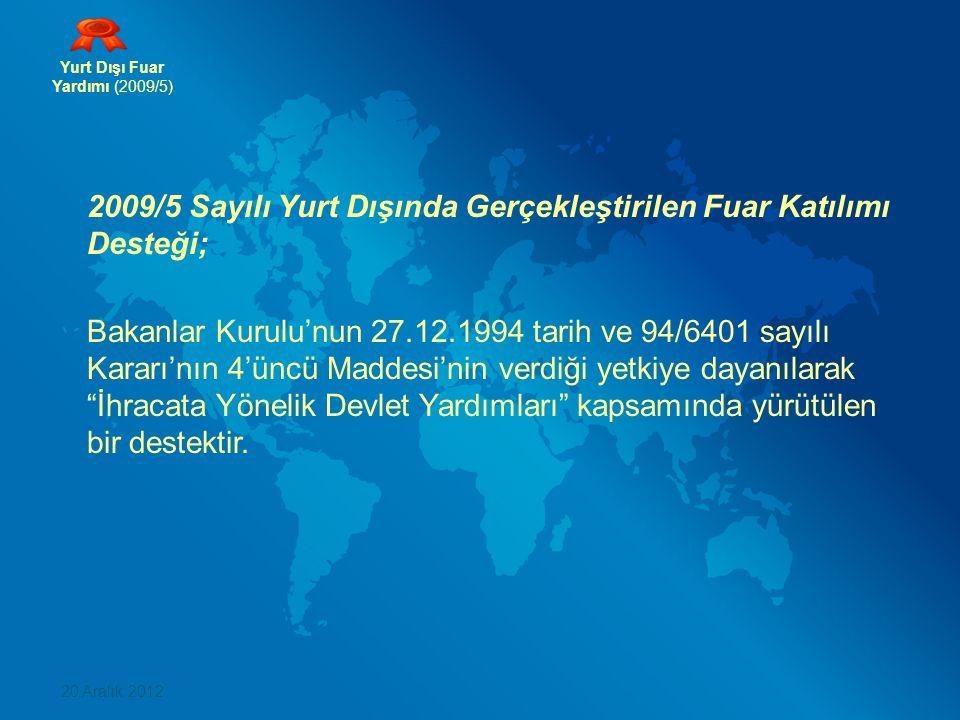 2009/5 Sayılı Yurt Dışında Gerçekleştirilen Fuar Katılımı Desteği;