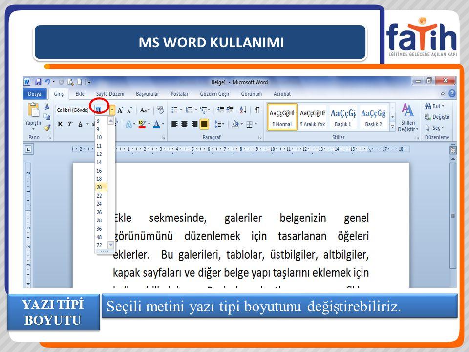 Seçili metini yazı tipi boyutunu değiştirebiliriz.