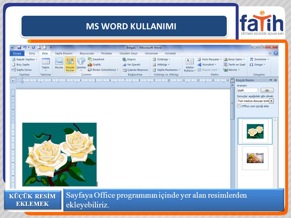 MS WORD KULLANIMI Sayfaya Office programının içinde yer alan resimlerden ekleyebiliriz.