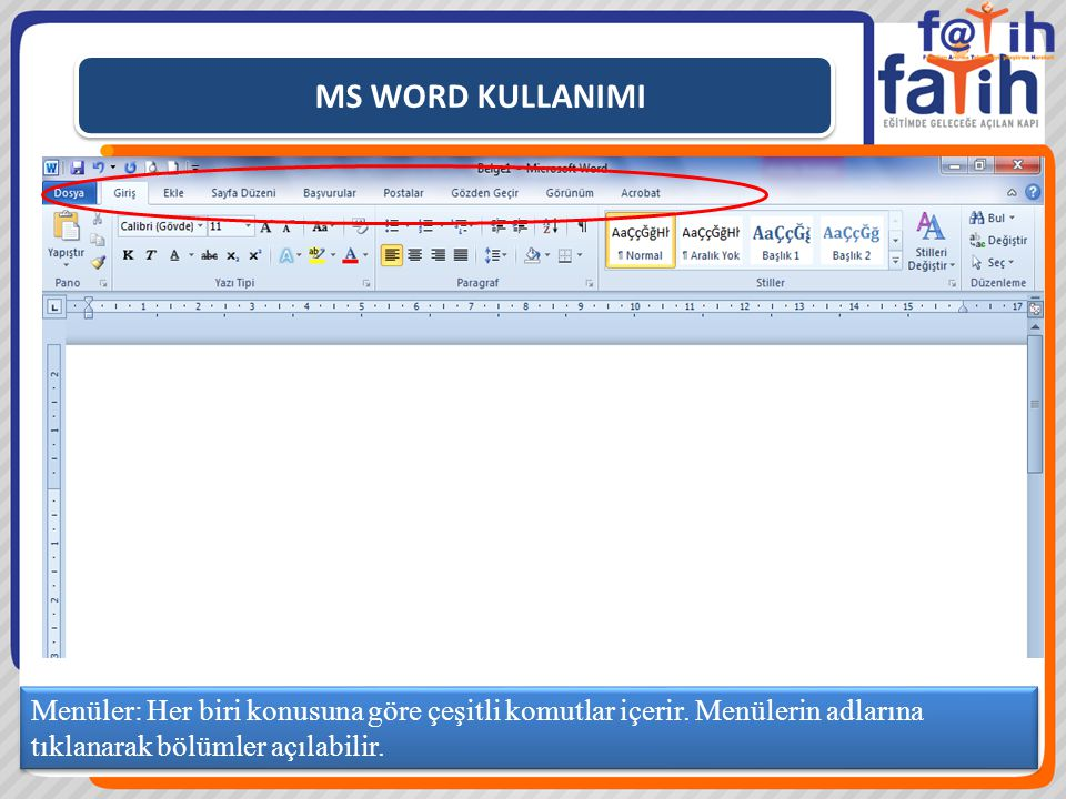 MS WORD KULLANIMI Menüler: Her biri konusuna göre çeşitli komutlar içerir.