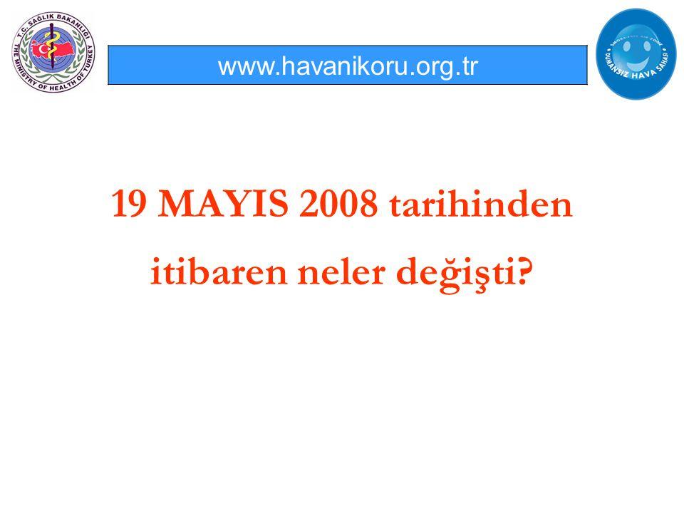 19 MAYIS 2008 tarihinden itibaren neler değişti