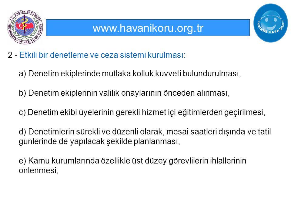 www.havanikoru.org.tr 2 - Etkili bir denetleme ve ceza sistemi kurulması: a) Denetim ekiplerinde mutlaka kolluk kuvveti bulundurulması,