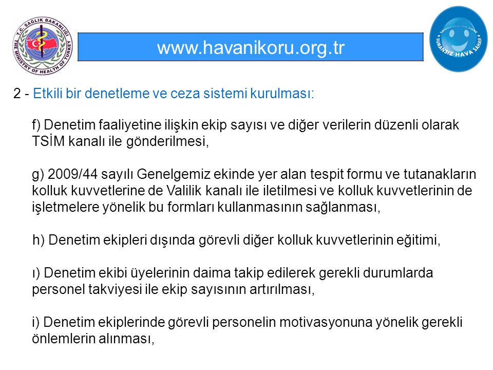 www.havanikoru.org.tr 2 - Etkili bir denetleme ve ceza sistemi kurulması: