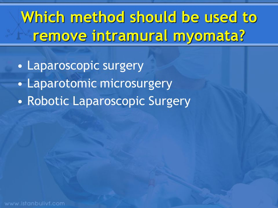Which method should be used to remove intramural myomata