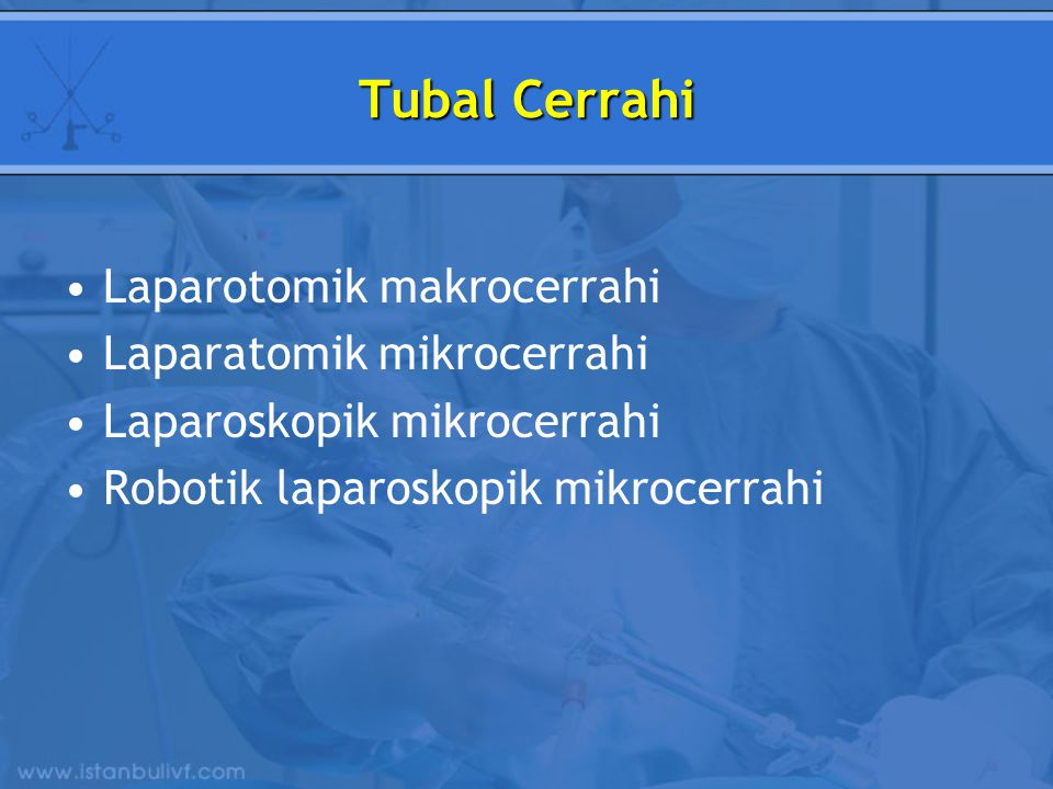 Tubal Cerrahi Laparotomik makrocerrahi Laparatomik mikrocerrahi