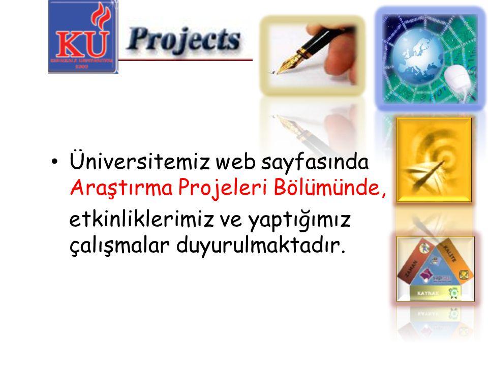Üniversitemiz web sayfasında Araştırma Projeleri Bölümünde,