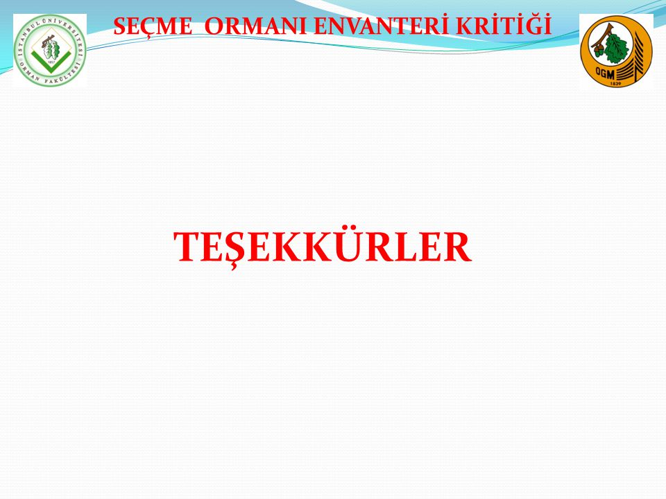 SEÇME ORMANI ENVANTERİ KRİTİĞİ