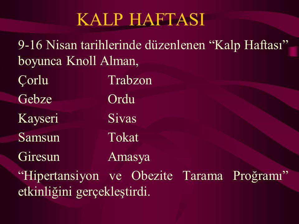 KALP HAFTASI 9-16 Nisan tarihlerinde düzenlenen Kalp Haftası boyunca Knoll Alman, Çorlu Trabzon.